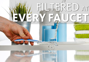 Filtered water at every faucet