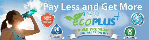 Pay Less & Get More with EcoPlus Water Filters